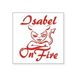 Isabel On Fire Square Sticker 3