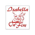 Isabella On Fire Square Sticker 3