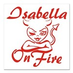 Isabella On Fire Square Car Magnet 3
