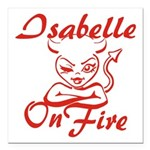 Isabelle On Fire Square Car Magnet 3