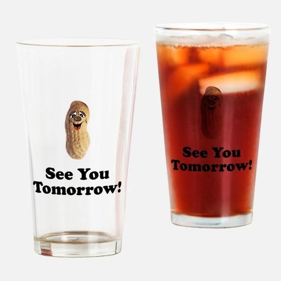 See You Tomorrow Peanut Drinking Glass