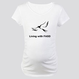 LIVING with FASD Maternity T-Shirt