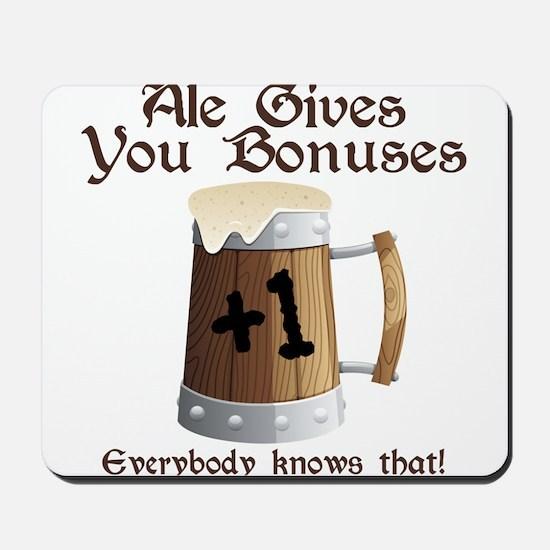 Ale Gives You Bonuses... Mousepad