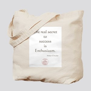 The real secret to success is enthusiasm Tote Bag