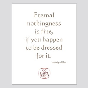 Eternal nothingness is fine Small Poster