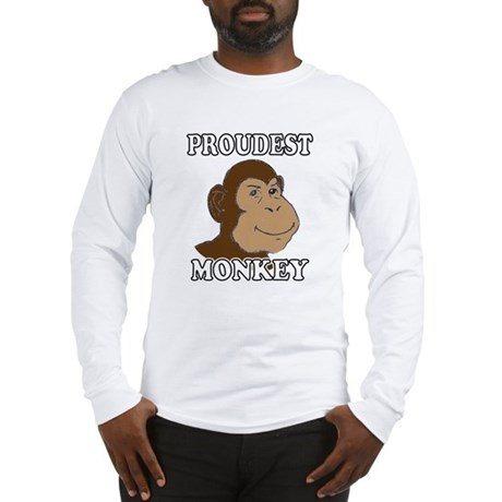 Proudest Monkey Long Sleeve T-Shirt
