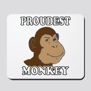 Proudest Monkey Mousepad