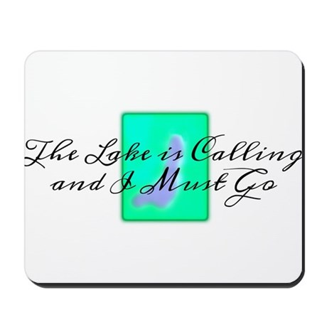 The Lake Is Calling and I Must Go Mousepad