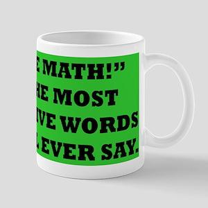 Hate Math? Mug