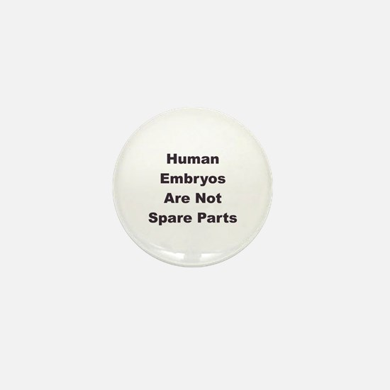 Human Embryos are not Spare Parts Mini Button
