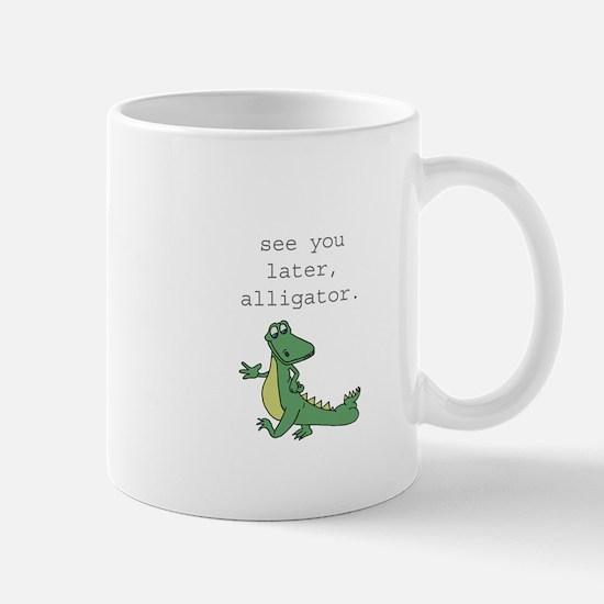 See you later, Alligator Mug