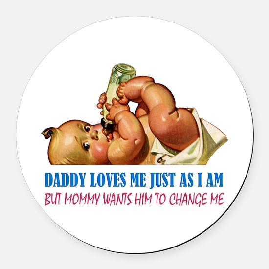 DADDY LOVES ME Round Car Magnet