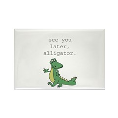 See you later, Alligator! Rectangle Magnet (100 pa
