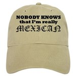 Nobody Knows That I'm Really Mexican Baseball Cap