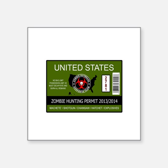 "zombie hunting permit Square Sticker 3"" x 3"""
