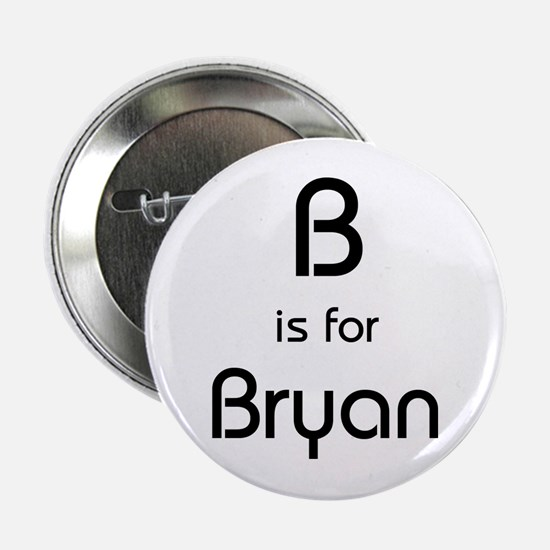 B Is For Bryan Button