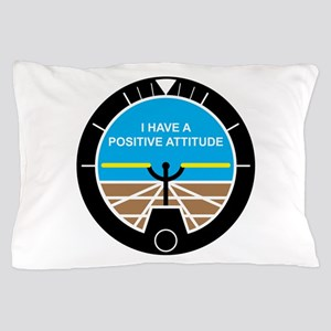 I Have a Positive Attitude Pillow Case