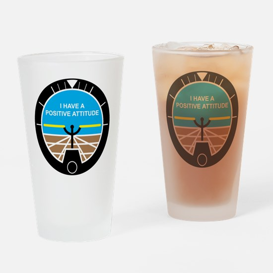 I Have a Positive Attitude Drinking Glass