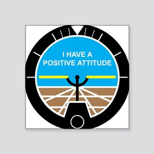 "I Have a Positive Attitude Square Sticker 3"" x 3"""