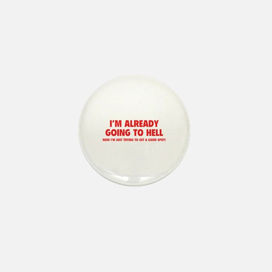 I'm already going to hell Mini Button