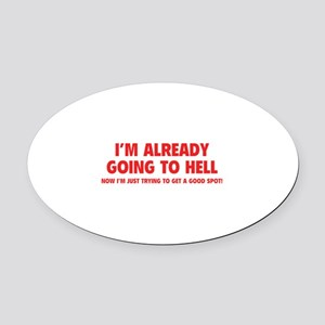 I'm already going to hell Oval Car Magnet