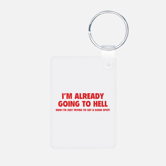 I'm already going to hell Keychains