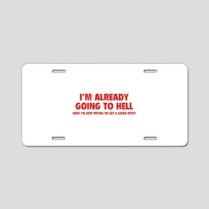 I'm already going to hell Aluminum License Plate