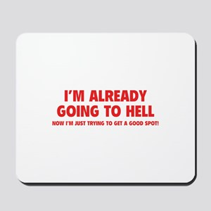 I'm already going to hell Mousepad