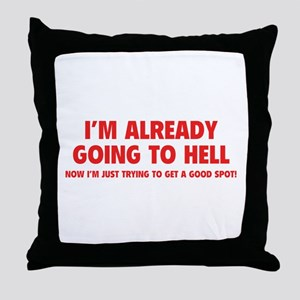 I'm already going to hell Throw Pillow