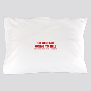 I'm already going to hell Pillow Case