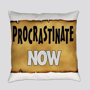 PROCRASTINATE Everyday Pillow