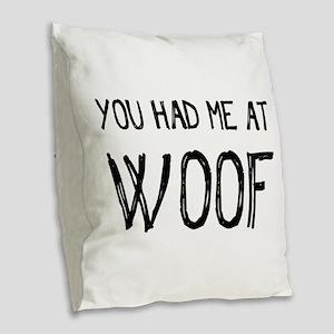 You Had Me At Woof Burlap Throw Pillow