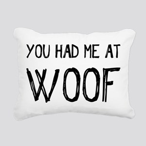 You Had Me At Woof Rectangular Canvas Pillow
