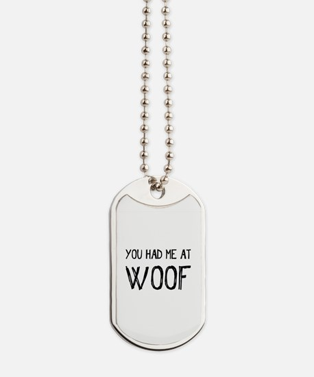 You Had Me At Woof Dog Tags