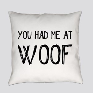 You Had Me At Woof Everyday Pillow