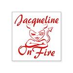 Jacqueline On Fire Square Sticker 3