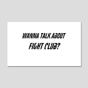 Wanna Talk About Fight Club? 20x12 Wall Decal