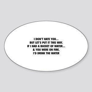 I don't hate you Sticker (Oval)