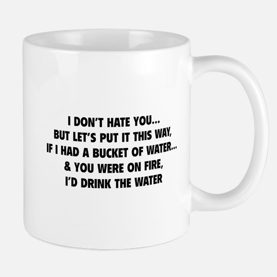 I don't hate you Mug
