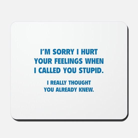 I'm Sorry Mousepad