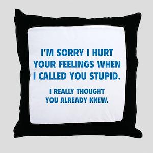 I'm Sorry Throw Pillow
