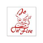Jo On Fire Square Sticker 3
