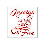 Jocelyn On Fire Square Sticker 3