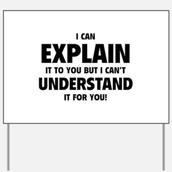 Explain Understand Yard Sign