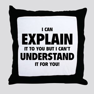 Explain Understand Throw Pillow