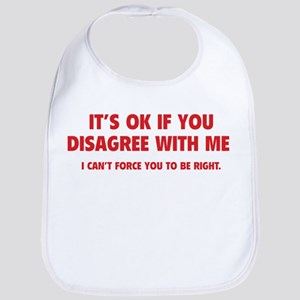 Disagree with me Bib