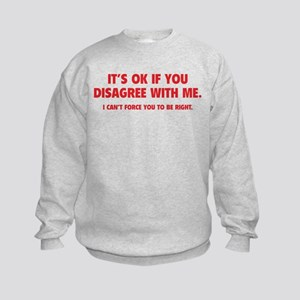 Disagree with me Kids Sweatshirt