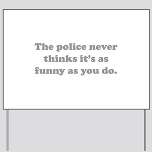 The Police Yard Sign