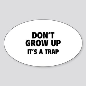Don't grow up Sticker (Oval)