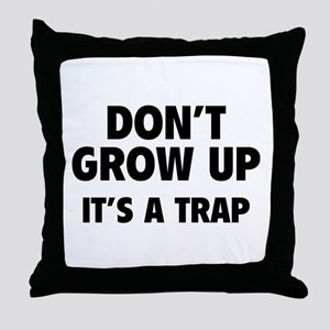 Don't grow up Throw Pillow